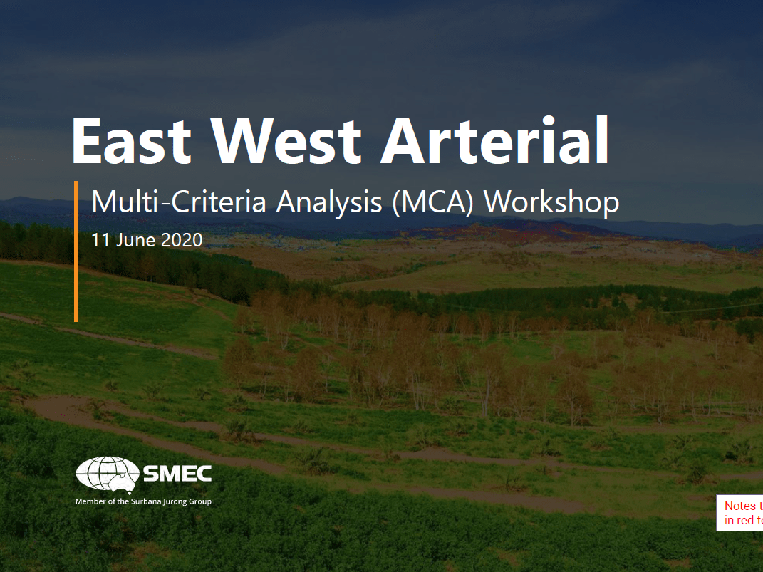 East West Arterial, Multi-Criteria Analysis (MCA) Workshop, SMEC, 11 June 2020.